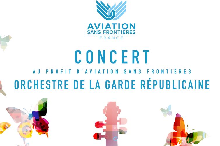 30 mai 2017 : concert de la Garde Républicaine au profit d'Aviation Sans Frontières