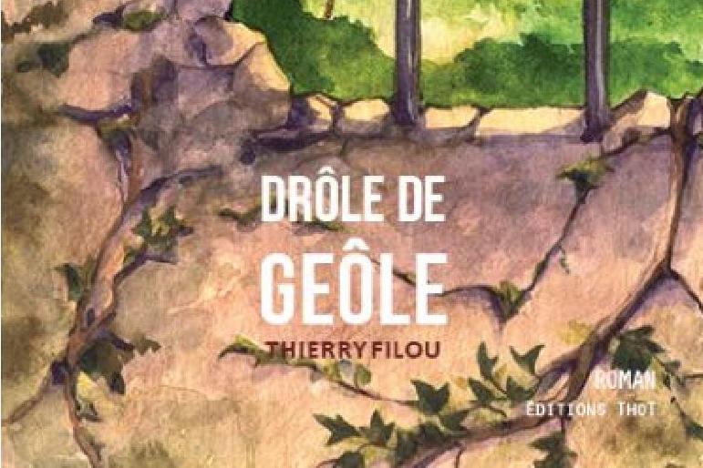 Découvrez « Drôle de geôle », le nouveau roman de Thierry Filou