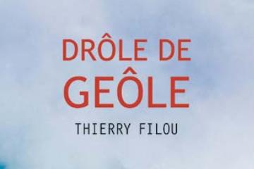 Appel à souscriptions : venez précommander Drôle de geôle, le nouveau roman de Thierry Filou